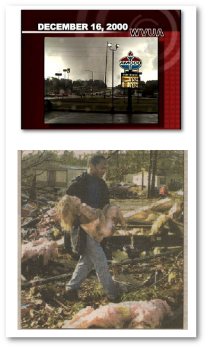 "The 2000 Tuscaloosa tornado (WUVA).  This iconic photo of Mike Harris carrying Whitney Crowder out of the wreckage of her mobile home  (she lived) appeared on the front page of ""The Tuscaloosa News"" the day after the tornado."